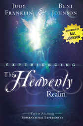 Experiencing the Heavenly Realm by Judy Franklin