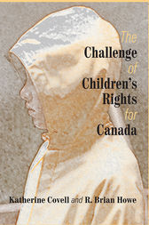 The Challenge of Children's Rights for Canada by Katherine Covell