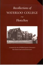 Recollections of Waterloo College by Flora Roy