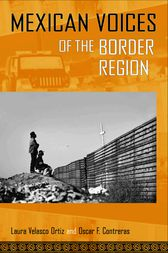 Mexican Voices of the Border Region by Laura Velasco Ortiz
