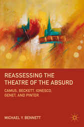 Reassessing the Theatre of the Absurd by Michael Y. Bennett