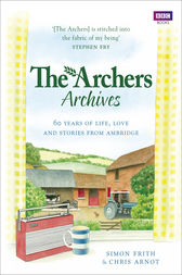 The Archers Archives by Chris Arnot