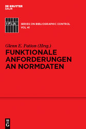 Funktionale Anforderungen an Normdaten by Gleen E. Patton