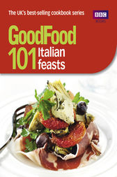 Good Food: 101 Italian Feasts by Jane Hornby