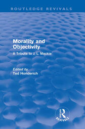 Morality and Objectivity (Routledge Revivals) by Ted Honderich
