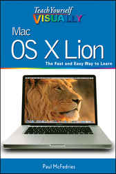 Teach Yourself VISUALLY Mac OS X Lion by Paul McFedries