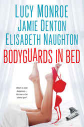 Bodyguards In Bed by Lucy Monroe