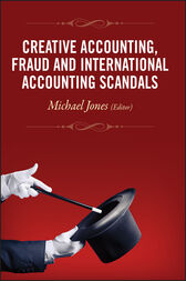 Creative Accounting, Fraud and International Accounting Scandals by Michael J. Jones