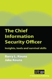 The Chief Information Security Officer by Barry Kouns