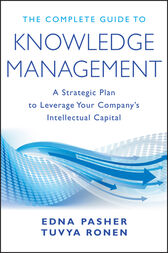 The Complete Guide to Knowledge Management by Edna Pasher
