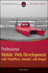 Professional Mobile Web Development with WordPress, Joomla! and Drupal by James Pearce
