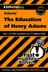 CliffsNotes on Adams' The Education of Henry Adams by Stanley P. Baldwin