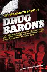 The Mammoth Book of Drug Barons by Paul Copperwaite