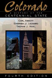 Colorado: A History of the Centennial State, Fourth Edition by Thomas J. Noel