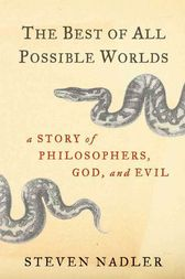 The Best of All Possible Worlds by Steven Nadler