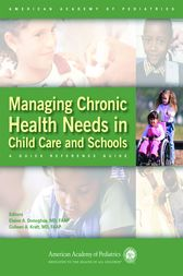 Managing Chronic Health Needs in Child Care and Schools by Elaine A. Donoghue