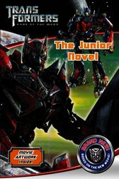 Transformers Dark of the Moon The Junior Novel by Michael Kelly