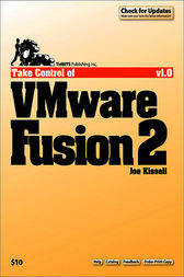 Take Control of VMware Fusion 2 by Joe Kissell