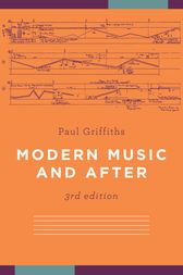 Modern Music and After by Paul Griffiths