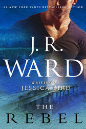 The Rebel by J. R. Ward