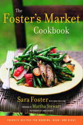 The Foster's Market Cookbook by Sara Foster
