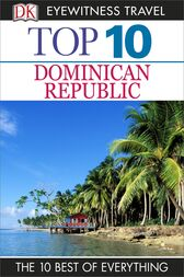 Top 10 Dominican Republic by DK Travel