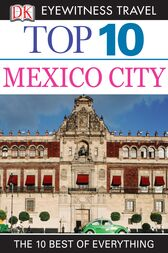 Top 10 Mexico City by DK Travel
