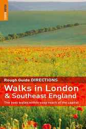 The Rough Guide to Walks in London & Southeast England by Helena Smith