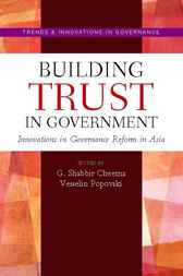 Building Trust in Government by G. Shabbir Cheema
