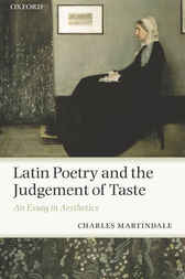 Latin Poetry and the Judgement of Taste by Charles Martindale