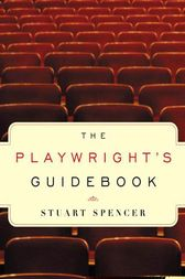 The Playwright's Guidebook by Stuart Spencer