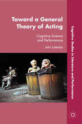 Toward a General Theory of Acting by John Lutterbie