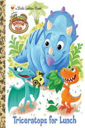 Triceratops for Lunch (Dinosaur Train) by Golden Books;  Caleb Meurer
