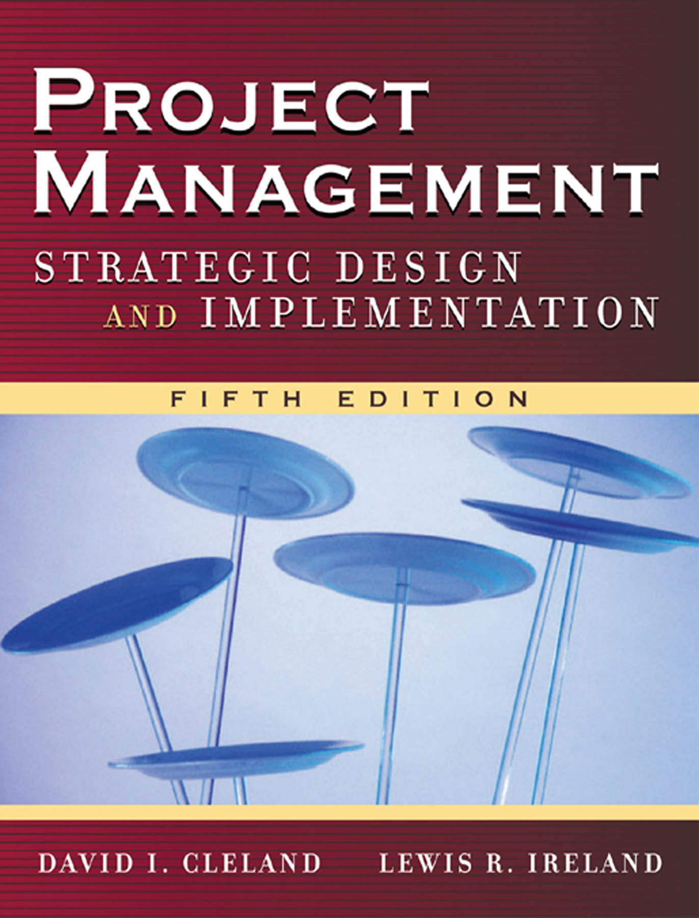 Download Ebook Project Management (5th ed.) by David L. Cleland Pdf