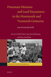 Protestant Missions and Local Encounters in the Nineteenth and Twentieth Centuries by Hilde Nielssen