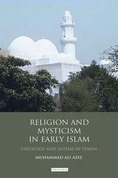 Religion and Mysticism in Early Islam by Muhammad Ali Aziz