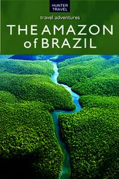 The Amazon of Brazil by John Waggoner