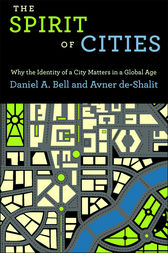 The Spirit of Cities by Daniel A. Bell