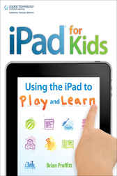 iPad for Kids by Brian Proffitt