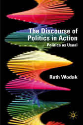 The Discourse of Politics in Action by Ruth Wodak