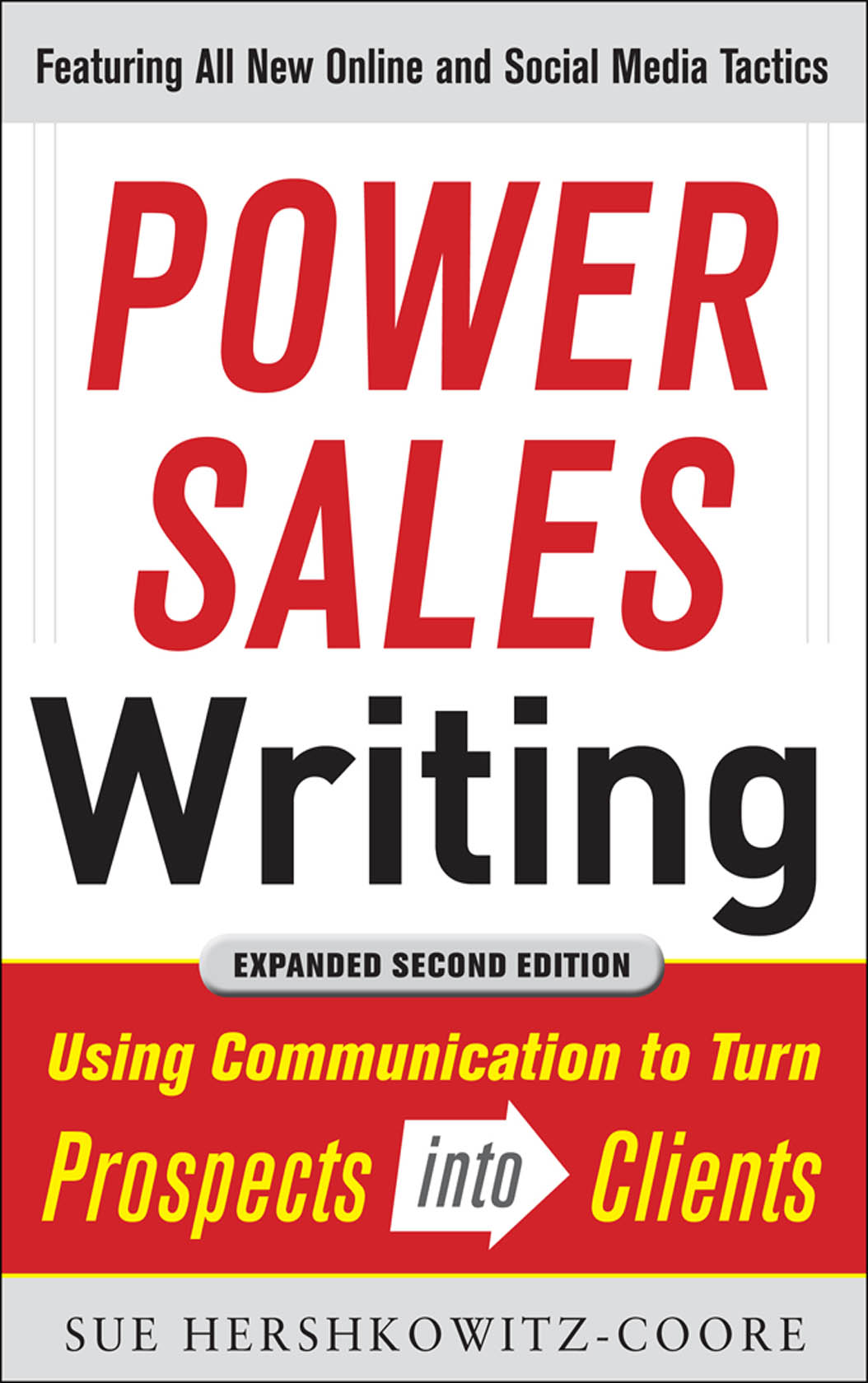Download Ebook Power Sales Writing, Revised and Expanded Edition: Using Communication to Turn Prospects into Clients (2nd ed.) by Sue A. Hershkowitz-Coore Pdf