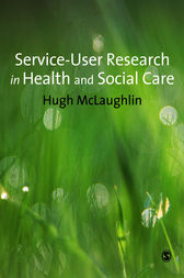 Service-User Research in Health and Social Care by Hugh McLaughlin