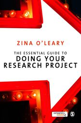 The Essential Guide to Doing Your Research Project by Zina O'Leary