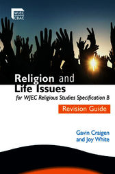 Religion and Life Issues Revision Guide for WJEC GCSE Religious Studies Specification B, Unit 1