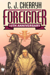 Foreigner: 10th Anniversary Edition by C. J. Cherryh
