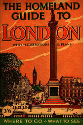 The Homeland Guide to London by W. G. Morris