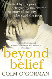 Beyond Belief by Colm O'gorman