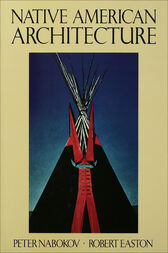 Native American Architecture by Peter Nabokov