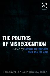 The Politics of Misrecognition by Simon Thompson