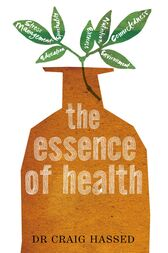 The Essence of Health by Craig Hassed